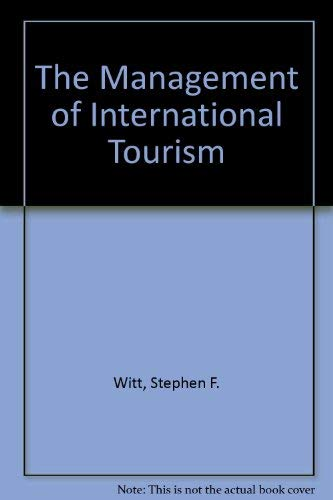 9780044451242: The Management of International Tourism