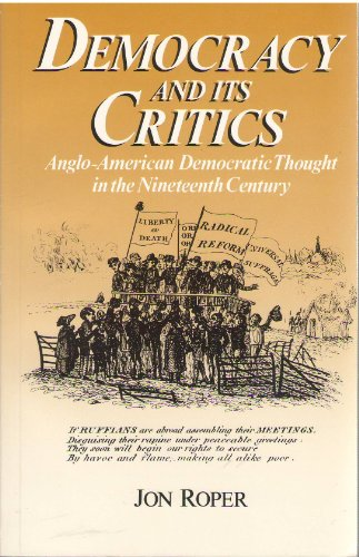 Democracy and Its Critics: Anglo-American Democratic Thought in the Nineteenth Century