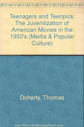9780044451396: Teenagers and Teenpics: The Juvenilization of American Movies in the 1950's (Media & Popular Culture)