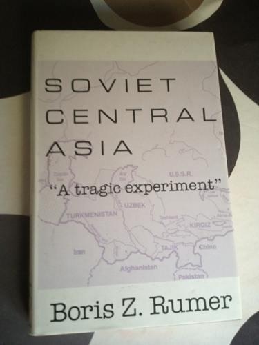 9780044451464: Soviet Central Asia: A Tragic Experiment