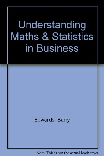 9780044451518: Understanding Maths & Statistics in Business