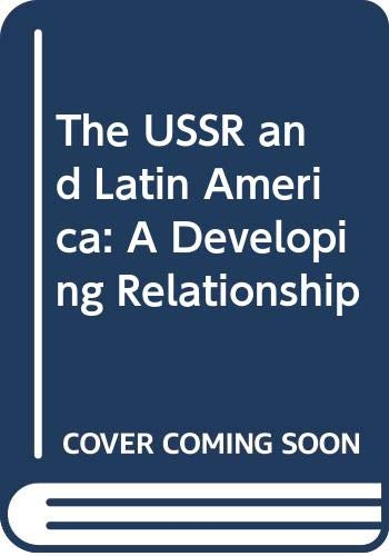 9780044451655: U. S. S. R. and Latin America: A Developing Relationship