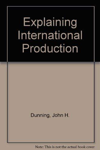 9780044451709: Explaining International Production
