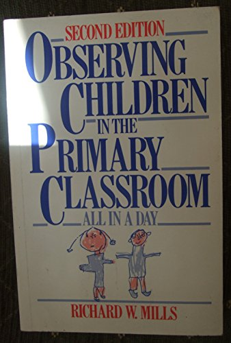 9780044451761: Observing Children in the Primary Classroom: All in a Day