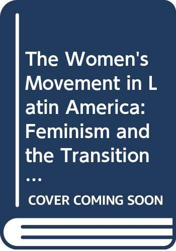 9780044451853: The Women's Movement in Latin America: Feminism and the Transition to Democracy (Thematic studies in Latin America)