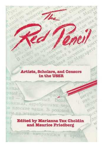 9780044452034: The Red Pencil: Artists, Scholars, and Censors in the Ussr. (Special Study of the Kennan Institute for Advanced Russian Studies, the Wilson Center.)