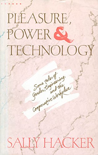 9780044452041: Pleasure, Power and Technology: Some Tales of Gender, Engineering and the Co-operative Workplace (Perspectives on Gender)