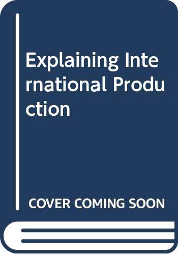 9780044452140: Explaining International Production
