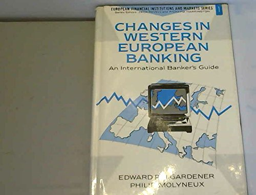 9780044452201: Changes in Western European Banking (European Financial Institutions and Markets Series)