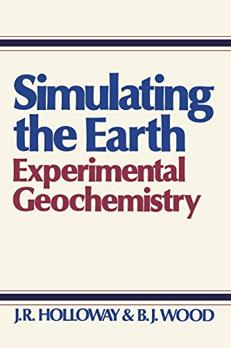 9780044452553: Simulating the Earth - Experimental geochemistry