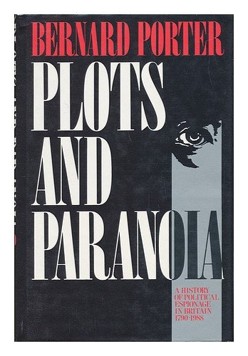 9780044452584: Plots and Paranoia: A History of Political Espionage in Britain 1790-1988