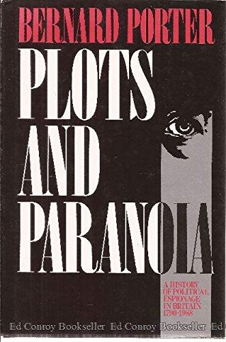 9780044452584: Plots and Paranoia: History of Political Espionage in Britain, 1790-1988