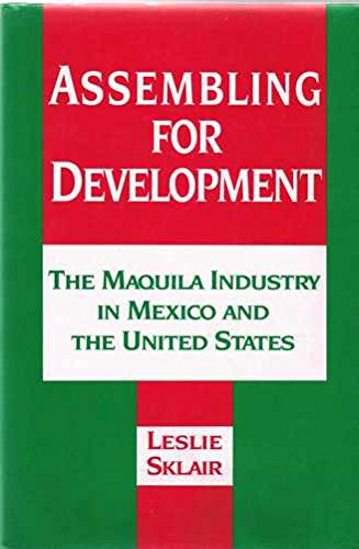 9780044452782: Assembling for Development: Maquila Industry in Mexico and the United States (Thematic studies in Latin America)