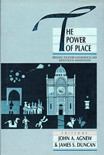 9780044452812: The Power of Place: Bringing Together Geographical and Sociological Imaginations