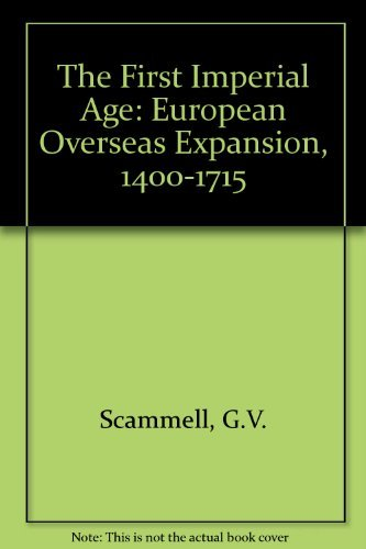 9780044452911: The First Imperial Age: European Overseas Expansion, 1400-1715
