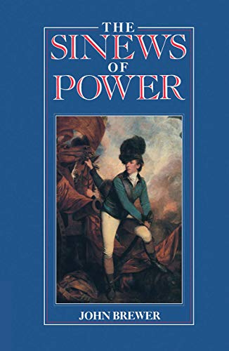9780044452928: The Sinews of Power: War, Money and the English State 1688-1783