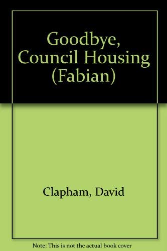 9780044452966: Goodbye, Council Housing (Fabian)