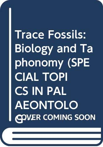 9780044453031: Trace Fossils:Biology and Taphonomy (Special Topics in Palaeontology)