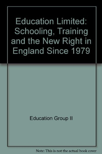 9780044453123: Education Limited: Schooling, Training, and the New Right in England Since 1979