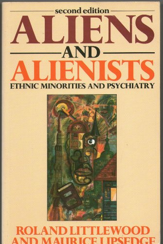 9780044453161: Aliens and Alienists: Ethnic Minorities and Psychiatry