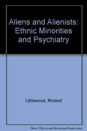 9780044453178: Aliens and Alienists: Ethnic Minorities and Psychiatry