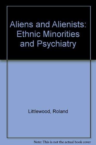 9780044453178: Aliens and Alienists: Ethnic Minorities and Psychiatry