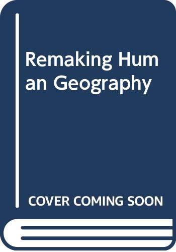 9780044453246: Remaking Human Geography