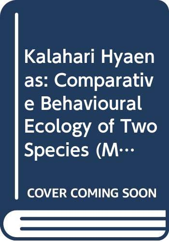 9780044453284: Kalahari Hyaenas: Comparative Behavioural Ecology of Two Species (Mammals)
