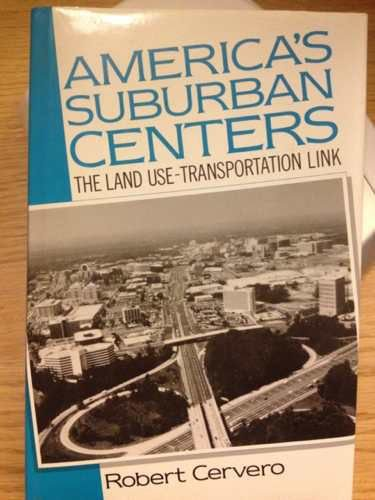 9780044453338: America's Suburban Centers: The Land Use-Transportation Link