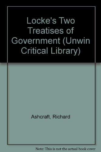 9780044453383: Locke's Two Treatises of Government (Unwin Critical Library)