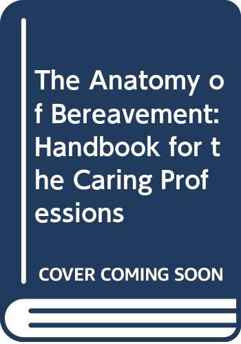 9780044453628: The Anatomy of Bereavement: Handbook for the Caring Professions (The Caring Professions)