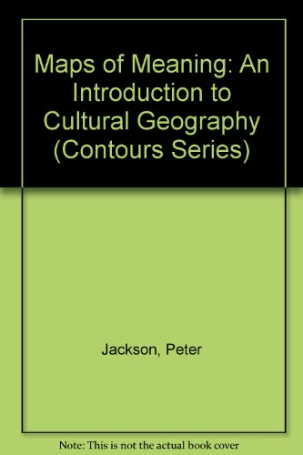 9780044453659: Maps of Meaning: An Introduction to Cultural Geography (Contours Series)