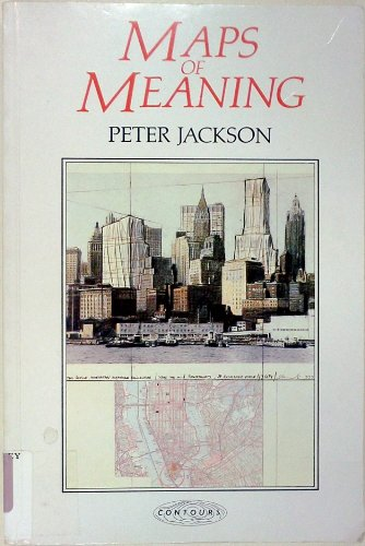 9780044453666: Maps of Meaning: Introduction to Cultural Geography (Contours)
