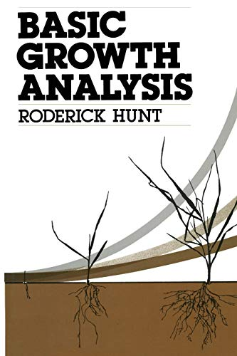 Basic Growth Analysis: Plant Growth Analysis For: Hunt, R.