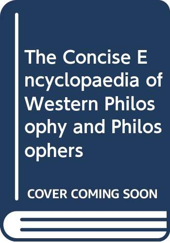 9780044453796: The Concise Encyclopaedia of Western Philosophy and Philosophers