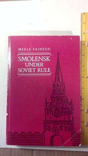 9780044453895: Smolensk Under Soviet Rule (Classics in Russian and Soviet History)
