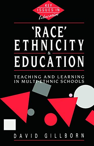 9780044453987: Race, Ethnicity and Education: Teaching and Learning in Multi-Ethnic Schools (Key Issues in Education)
