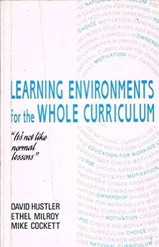 9780044454007: Learning Environments for the Whole Curriculum: 'It's not like normal lessons'
