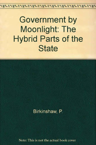 9780044454045: Government by Moonlight: The Hybrid Parts of the State