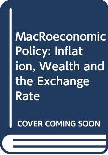 9780044454274: MacRoeconomic Policy: Inflation, Wealth and the Exchange Rate