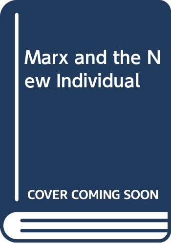 9780044454328: Marx and the New Individual