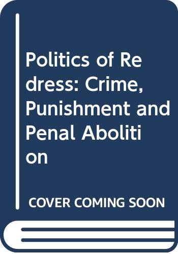 9780044454427: Politics of Redress: Crime, Punishment and Penal Abolition