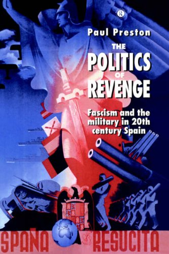 9780044454632: The Politics of Revenge: Fascism and the Military in 20th-century Spain