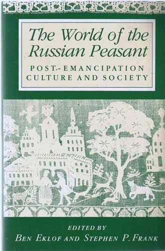 9780044454786: The World of the Russian Peasant: Post-Emancipation Culture and Society