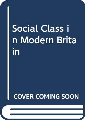 9780044454809: Social Class in Modern Britain