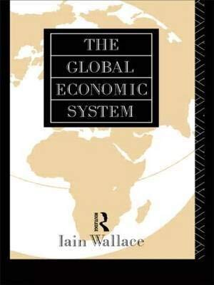 9780044454823: The Global Economic System