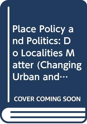 9780044455059: Place, Policy and Politics: Do Localities Matter? (Changing Urban and Regional Systems of Britian)