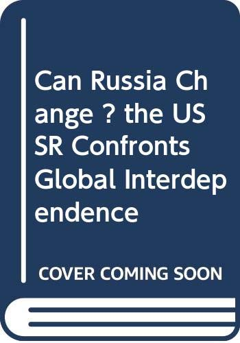 9780044455363: Can Russia Change?: The USSR Confronts Global Interdependence