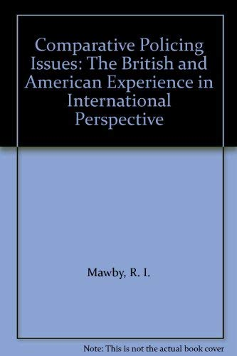 9780044455448: Comparative Policing Issues: The British and American System in International Perspective: An International Perspective