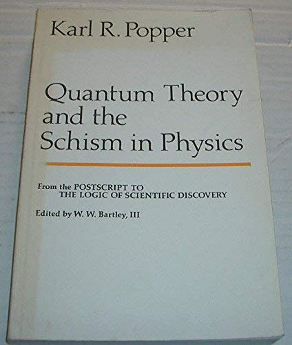 """9780044455554: Quantum Theory and the Schism in Physics: From """"Postscript to the Logic of Scientific Discovery"""""""